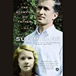 The Story of My Father   Sue Miller