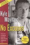 Image of No Excuses: The True Story of a Congenital Amputee Who Became a Chammpion in Wrestling and in Life