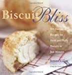 Biscuit Bliss: 101 Foolproof Recipes...