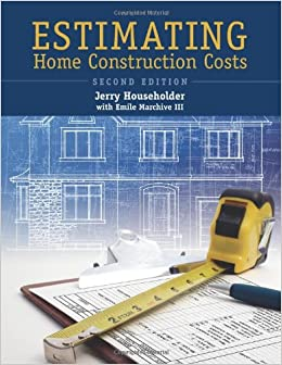 estimating home construction costs 2nd ed jerry