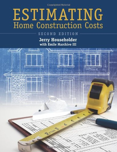 Estimating Home Construction Costs - BuilderBooks.com - 0867186151 - ISBN:0867186151