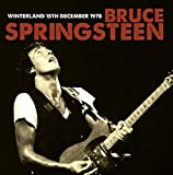 Bruce Springsteen and The E Street Band Winterland 15th Dec 1978