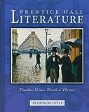 Prentice Hall Literature: Timeless Voices, Timeless Themes : Platinum Level
