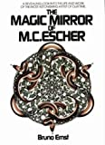 The Magic Mirror of M.C. Escher/a Revealing Look into the Life and Work of the Most Astonishing Artist of Our Time (0906212456) by Ernst, Bruno