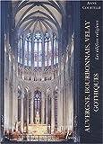 echange, troc Anne Courtillé - Auvergne, Bourbonnais, Velay gothiques. Les édifices religieux