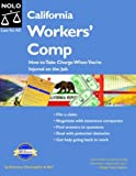img - for California Workers' Comp: How to Take Charge When You're Injured on the Job book / textbook / text book