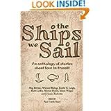 The Ships We Sail