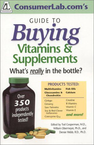 Consumerlab.Com'S Guide To Buying Vitamins & Supplements: What'S Really In The Bottle