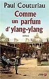 echange, troc Paul Couturiau - Comme un parfum d'ylang-ylang