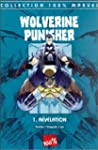 Wolverine Punisher Tome 1 : La r�v�la...