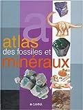 Atlas des fossiles et des minéraux
