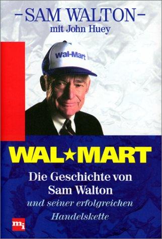 wal-mart-die-geschichte-von-sam-walton-und-seiner-erfolgreichen-handelskette
