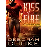 Kiss of Fire: A Dragonfire Novel (Dragon Fire Novel) ~ Deborah Cooke