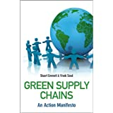 Green Supply Chains: An Action Manifestoby Stuart Emmett