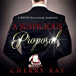 A Suspicious Proposal | Cherry Kay