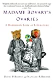 img - for Madame Bovary's Ovaries: A Darwinian Look at Literature book / textbook / text book