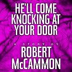 He'll Come Knocking at Your Door | Robert McCammon