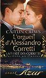 L'orgueil d'Alessandro Corretti : T7 - La fiert� des Corretti : Passions siciliennes