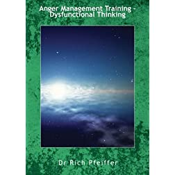 Anger Management Training - Dysfunctional Thinking