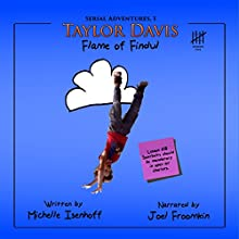 Taylor Davis: Flame of Findul, Episode 5: Serial Adventures, 1.5 (       UNABRIDGED) by Michelle Isenhoff Narrated by Joel Froomkin