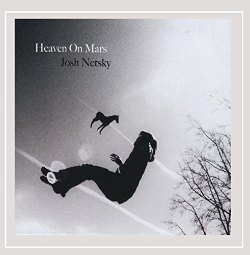 Josh Netsky - Heaven on Mars