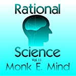 Rational Science Vol. II | Monk E. Mind