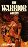The Warrior Within (0352312408) by Sharon Green