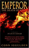 img - for Emperor: The Death of Kings: A Novel of Julius Caesar book / textbook / text book