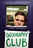 Geography Club (Turtleback School & Library Binding Edition) (0613713664) by Hartinger, Brent