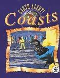 Coasts (Earth Alert!) (075023329X) by Baines, John