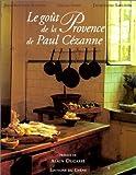 echange, troc Gilles Plazy, Jacqueline Saulnier - Le Goût de la Provence de Paul Cézanne
