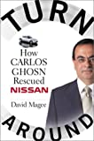 Turnaround : How Carlos Ghosn Rescued Nissan