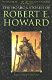 The Horror Stories of Robert E. Howard (0345490207) by Howard, Robert E.