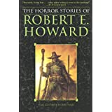 The Horror Stories of Robert E. Howardby Robert E. Howard