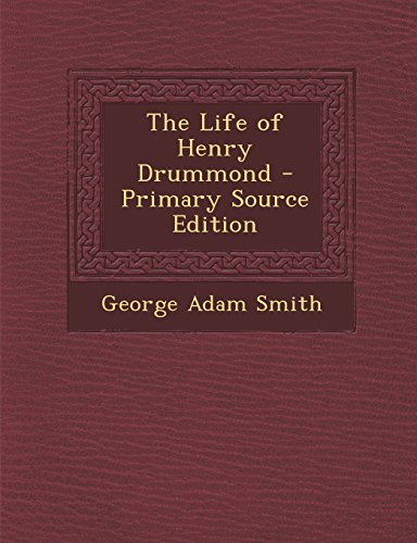The Life Of Henry Drummond - Primary Source Edition front-942790