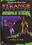 A Place to Hide (Strange Matter) # 4