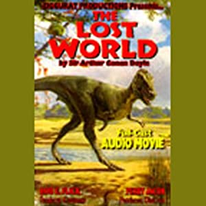 The Lost World (Dramatized) | [Sir Arthur Conan Doyle]
