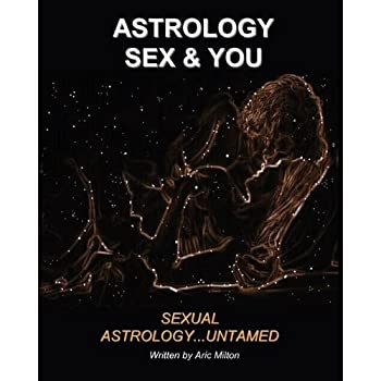 astrology sex and you - aric milton and argus milton