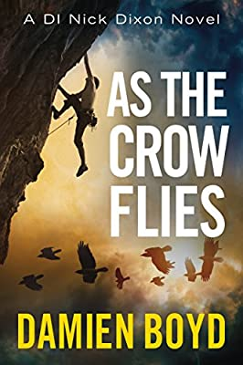 As the Crow Flies (The DI Nick Dixon Crime Series Book 1)