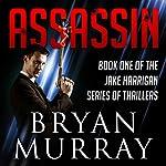 Assassin: Assassin Series, Book 1 | Bryan Murray