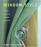 Window Style: Blinds, Curtains, Screens, and Shutters
