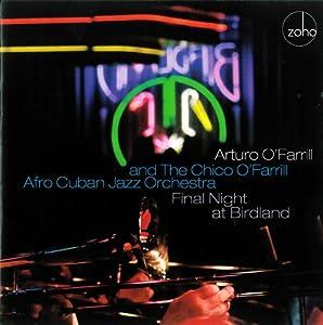 Final Night At Birdland from Arturo O'Farrill Chico O'Farrill Afro-Cuban Orchestra