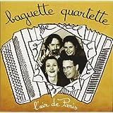 L'air de Paris ~ Baguette Quartette