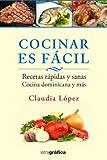 Cocinar Es Facil : Recetas Rapidas Y Sanas Cocina Dominicana Y Mas