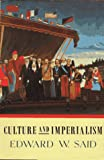 Culture and Imperialism (0679750541) by Said, Edward W.