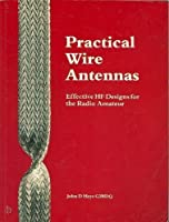 Practical Wire Antennas: Effective High Frequency Designs for the Radio Amateur