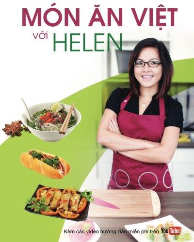 Mon an Viet voi Helen (Vietnamese Edition) by Helen Ha Huyen Le