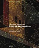 Critical Regionalism: Architecture and Identity in a Globalised World (Architecture in Focus) (3791329723) by Lefaivre, Liane