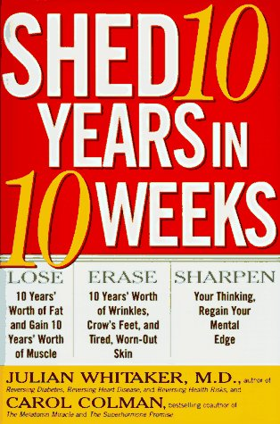 Shed 10 Years in 10 Weeks, Julian Whitaker, Carol Colman