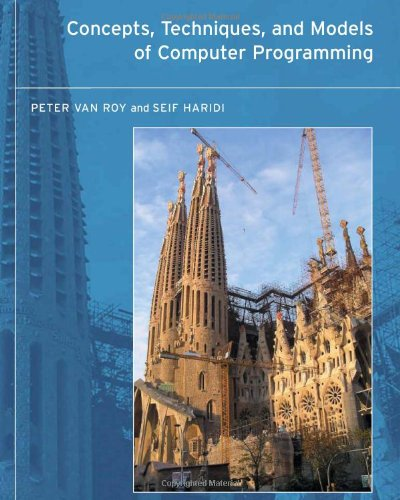 Concepts, Techniques, and Models of Computer Programming - Peter Van-Roy & Seif Haridi
